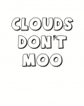Clouds Dont Moo