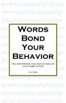 Words Bond Your Behavior