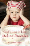 God's Love is Like Making Pancakes