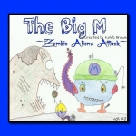 The Big M - Volume 2 - Zombie Aliens Attack