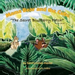 Mama Bear and the Cubs: The Secret Blueberry Patch Book 3